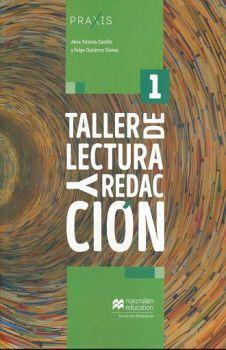 TALLER DE LECTURA Y REDACCION 1 BACH. (SERIE PRAXIS)