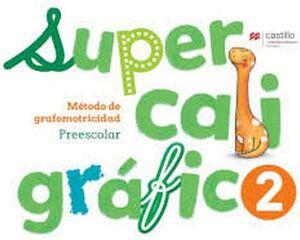 SUPERCALIGRAFICO 2 PREESC. 2ED. -METODO DE GRAFOMOTRICIDAD-