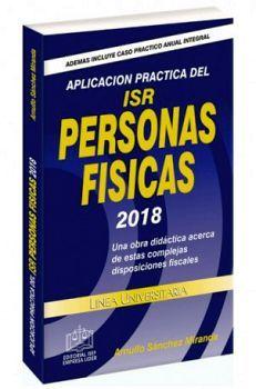 APLICACION PRACTICA DEL ISR PERSONAS FISICAS 2018