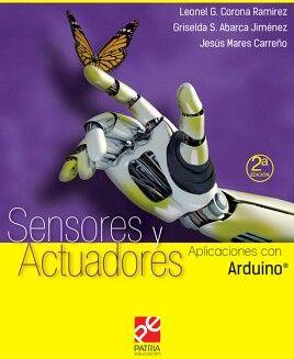 SENSORES Y ACTUADORES -APLICACIONES CON ARDUINO- (ED.2019)