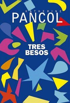 TRES BESOS                                (ALIANZA DE NOVELAS)