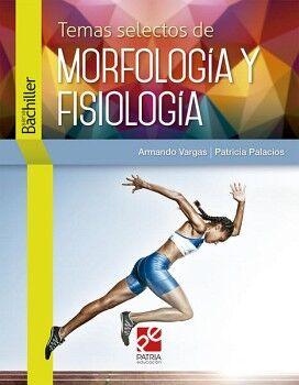 TEMAS SELECTOS DE MORFOLOGIA Y FISIOLOGIA (DGIRE/S.BACHILLER)