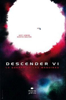 DESCENDER (VI) -LA GUERRA DE LAS MÁQUINAS- (HISTORIAS GRÁFICAS)