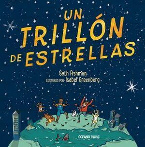 UN TRILLON DE ESTRELLAS                   (TRAVESIA/EMPASTADO)