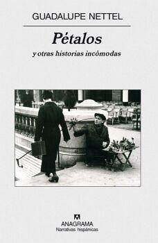 PETALOS Y OTRAS HISTORIAS INCOMODAS   (NARRATIVAS HISPANICAS)