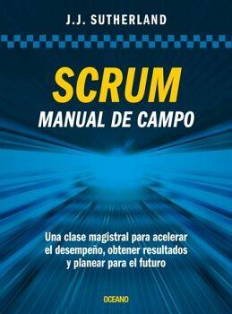 SCRUM -MANUAL DE CAMPO- UNA CLASE MAGISTRAL PARA ACELERAR