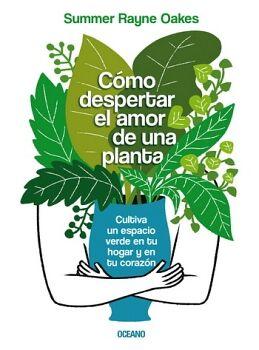 COMO DESPERTAR EL AMOR DE UNA PLANTA