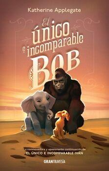 UNICO E INCOMPARABLE BOB, EL