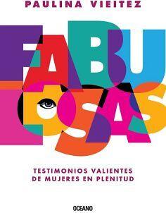 FABULOSAS -TESTIMONIOS VALIENTES DE MUJERES EN PLENITUD-