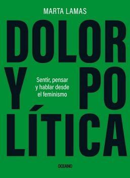 DOLOR Y POLITICA -SENTIR, PENSAR Y HABLAR DESDE EL FEMINISMO-