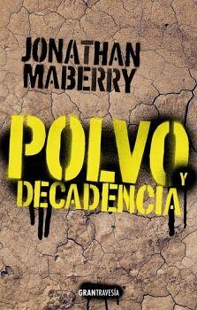 POLVO Y DECADENCIA (2) -SAGA RUINA Y PUTREFACCIÓN-