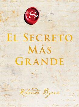 SECRETO MÁS GRANDE, EL -THE SECRET-       (EMPASTADO)