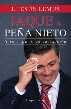 JAQUE A PEÑA NIETO Y SU IMPERIO DE CORRUPCION