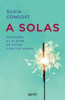 A SOLAS -DESCUBRE EL PLACER DE ESTAR CONTIGO MISMO-