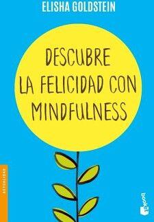 DESCUBRE LA FELICIDAD CON MINDFULNESS                    (PAIDOS)
