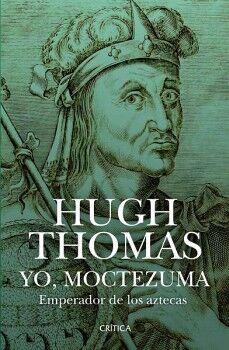 YO, MOCTEZUMA -EMPERADOR DE LOS AZTECAS-