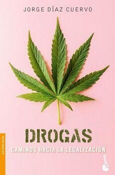 DROGAS -CAMINOS HACIA LA LEGALIZACION-                    (ARIEL)