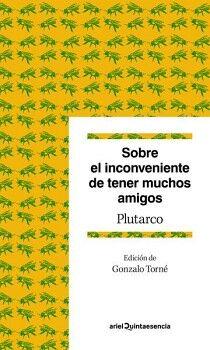 SOBRE EL INCONVENIENTE DE TENER MUCHOS AMIGOS (QUINTAESENCIA)