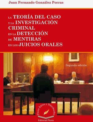 TEORIA DEL CASO Y LA INVESTIGACION CRIMINAL EN LA DETECCION DE ME