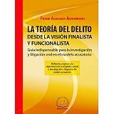 TEORIA DEL DELITO DESDE LA VISION FINALISTA Y FUNCIONALISTA, LA