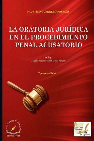 ORATORIA JURIDICA EN EL PROCEDIMIENTO PENAL ACUSATORIO 2ED