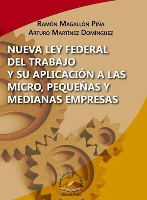 NUEVA LEY FEDERAL DEL TRABAJO Y SU APLICACION A LAS MICRO.PEQUE.