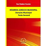 REGIMEN JURIDICO MUNICIPAL DERECHO MUNICIPAL PARTE GENERAL