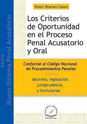 CRITERIOS DE OPORTUNIDAD EN EL PROCESO PENAL ACUSATORIO