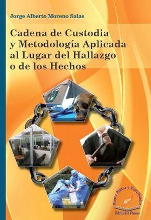 CADENA DE CUSTODIA Y METODOLOGIA APLICADA AL LUGAR DEL HALLAZGO