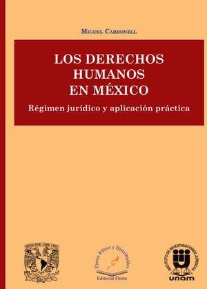 DERECHOS HUMANOS EN MEXICO -REGIMEN JURIDICO Y APLICACION PRACT.-