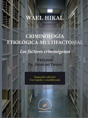 CRIMINOLOGIA ETIOLOGICA-MULTIFACTORIAL  2ED.