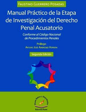 MANUAL PRACTICO DE LA ETAPA DE INVEST. DEL DERECHO PENAL ACUSAT.