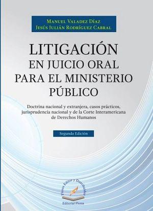 LITIGACION EN JUICIO ORAL PARA EL MINISTERIO PUBLICO 2ED.