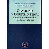 ORALIDAD Y DERECHO PENAL -LA REALIZACION DE DELITOS MEDIANTE PALA