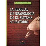 PERICIAL EN GRAFOLOGIA EN EL SISTEMA ACUSATORIO                15