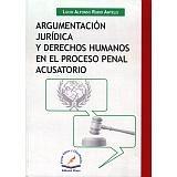 ARGUMENTACION JURIDICA Y DERECHOS HUMANOS EN EL PROCESO PENAL AC.