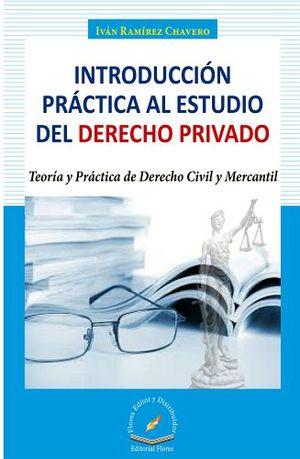 INTRODUCCION PRACTICA EL ESTUDIO DEL DERECHO PRIVADO