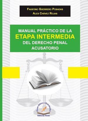 MANUAL PRACTICO DE LA ETAPA INTERMEDIA DEL DER.PENAL ACUSAT