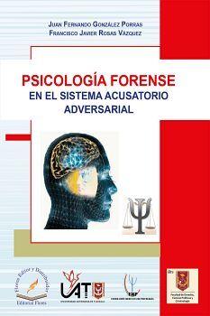 PSICOLOGIA FORENSE EN EL SISTEMA ACUSATORIO ADVERSARIAL