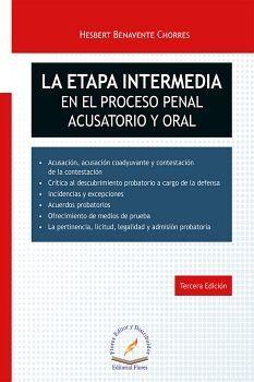ETAPA INTERMEDIA EN EL PROCESO PENAL ACUSATORIO Y ORAL 3ED.