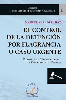 CONTROL DE LA DETENCION POR FLAGRANCIA (1) -COL. TEMAS SELECTOS-