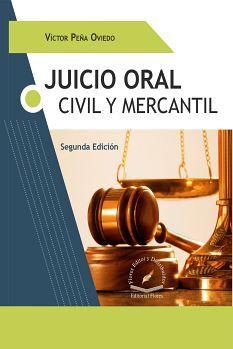 JUICIO ORAL, CIVIL Y MERCANTIL 2ED.
