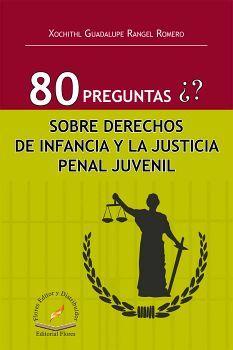 80 PREGUNTAS SOBRE DERECHOS DE INFANCIA Y LA JUSTICIA PENAL JUVEN