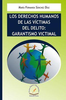 DERECHOS HUMANOS DE LAS VICTIMAS DEL DELITO -GARANTISMO VICTIMAL-