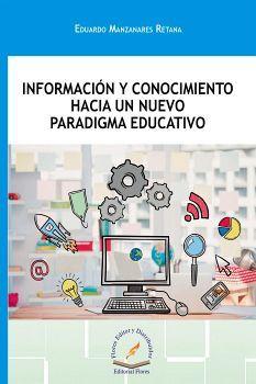 INFORMACION Y CONOCIMIENTO HACIA UN NUEVO PARADIGMA EDUCATIVO