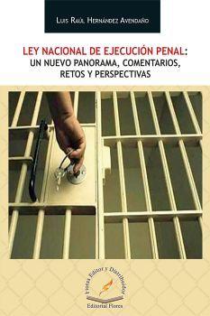 LEY NACIONAL DE EJECUCION PENAL: UN NUEVO PANORAMA, COMENTARIOS