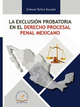EXCLUSION PROBATORIA EN EL DERECHO PROCESAL PENAL MEXICANO, LA