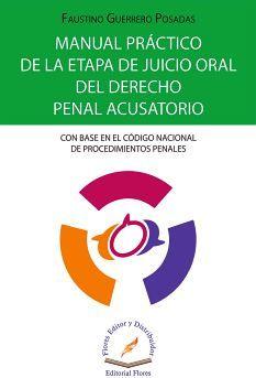 MANUAL PRACTICO DE LA ETAPA DE JUICIO ORAL DEL DERECHO PENAL ACU.