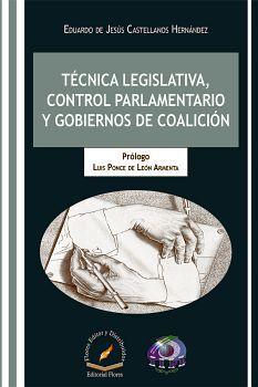 TECNICA LEGISLATIVA, CONTROL PARLAMENTARIO Y GOBIERNOS