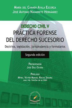 PRACTICA FORENSE DEL DERECHO SUCESORIO 2ED. -DERECHO CIVIL/TOMO V